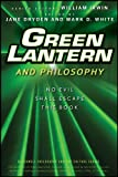 Image of Green Lantern and Philosophy: No Evil Shall Escape this Book