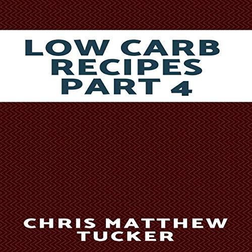 Low Carb Recipes, Part 4 Titelbild