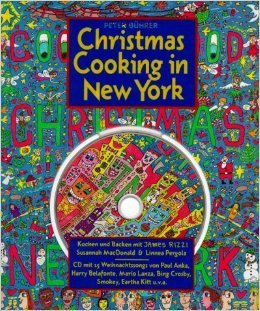 Christmas cooking in New York: Kochen und Backen mit James Rizzi, Susannah MacDonald und Linnea Pergola inkl. [CD] ( 2005 )