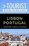 Greater Than a Tourist- Lisbon Portugal: 50 Travel Tips from a Local