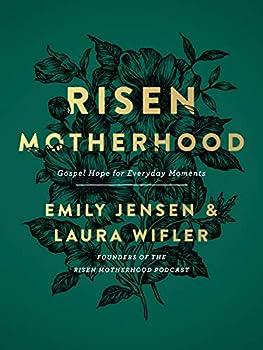 Risen Motherhood  Gospel Hope for Everyday Moments