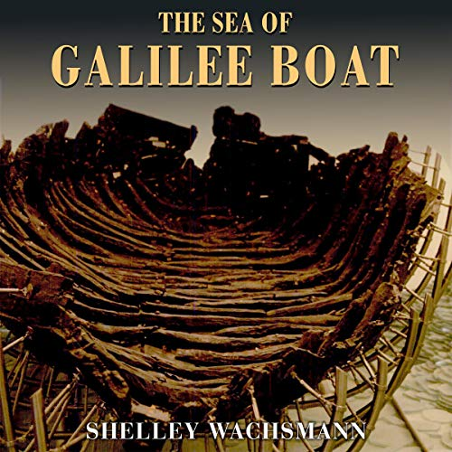 The Sea of Galilee Boat Audiobook By Shelley Wachsmann cover art