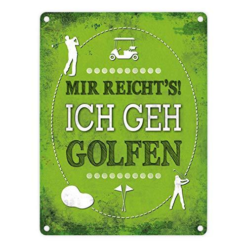 trendaffe - Metallschild mit Spruch: Mir reicht's! Ich GEH golfen