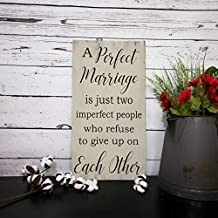 Vontuxe A Perfect Marriage is Just Two Imperfect People Who Refuse to Give Up On Each Other Sign/Marriage Sign/Bedroom Wood Decor/Wedding Gift