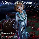 A Squirrel's Ascension: The Godking's Legacy, Book 3