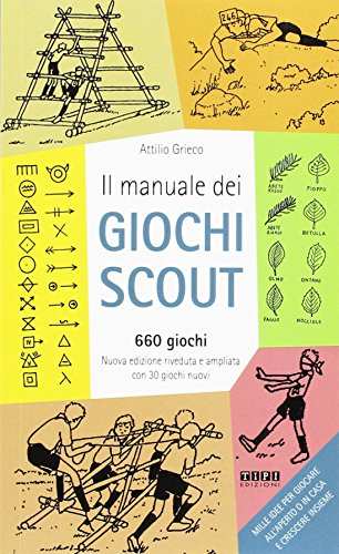Il manuale dei giochi scout. 660 giochi. Con 30 giochi