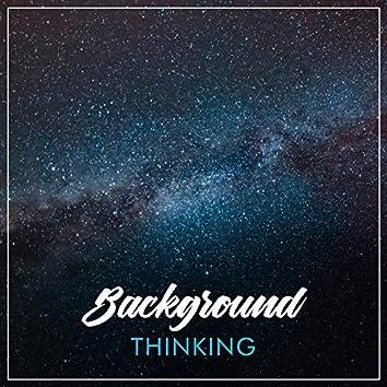 Background Thinking