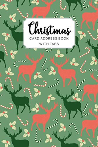 Christmas Card Address Book with Tabs: 6 year keep your addresses in one place and track to whom you've sent cards and from whom you've received them