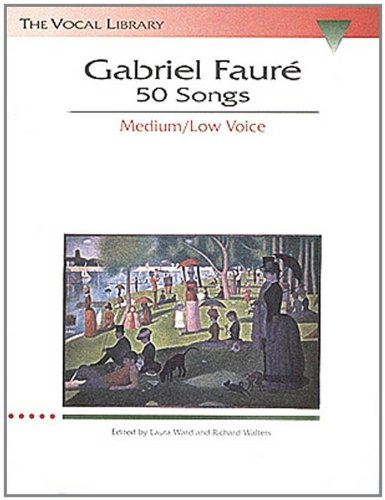 Download Gabriel Faure: Fifty Songs in Medium Low Voice 0793534054