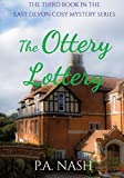 The Ottery Lottery: An East Devon Cosy Mystery (East Devon Cosy Mysteries Book 3) (English Edition)