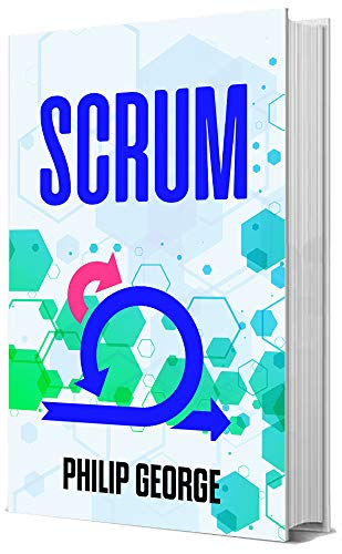 SCRUM: The step by step guide to Scrum. Make twice as much in half the time (English Edition)
