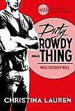 Dirty Rowdy Thing - Weil ich dich will (Wild Seasons 2) (German Edition)