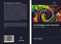 Psychologie voor iedereen: De kunst van het begrijpen