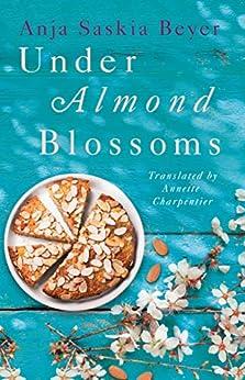 Under Almond Blossoms by [Anja Saskia Beyer, Annette Charpentier]