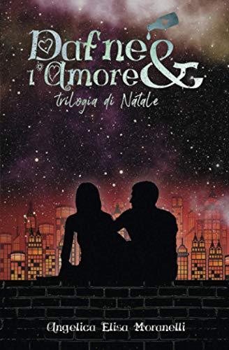 Dafne & lAmore: Trilogia di Natale