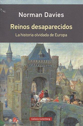 Reinos desaparecidos- rústica: La historia olvidada de Europa