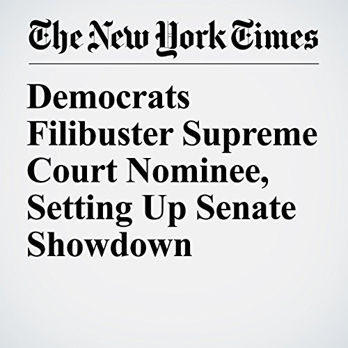Democrats Filibuster Supreme Court Nominee, Setting Up Senate Showdown copertina