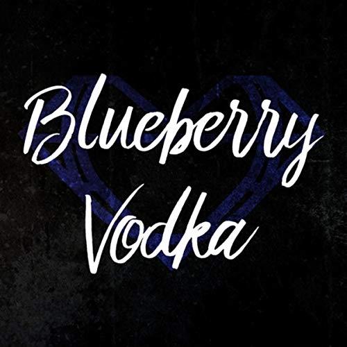 Blueberry Vodka [Explicit]