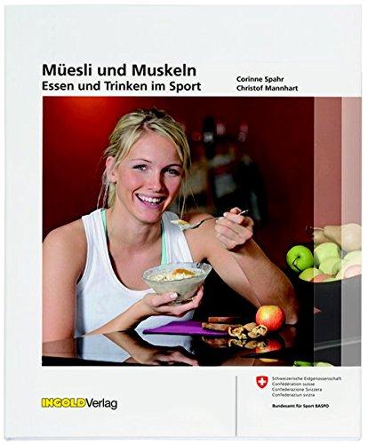 Müesli und Muskeln: Essen und Trinken im Sport