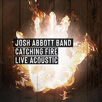 Catching Fire (Live Acoustic)