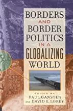 Borders and Border Politics in a Globalizing World (The World Beat Series Book 5)