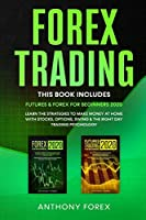 Forex Trading: Futures and Forex for Beginners 2020. Learn the Strategies to Make Money at Home with Stocks, Options, Swing and the Right Day Trading Psychology