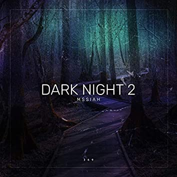 Dark Night Two