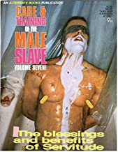 CARE & TRAINING OF THE MALE SLAVE VOLUME 7