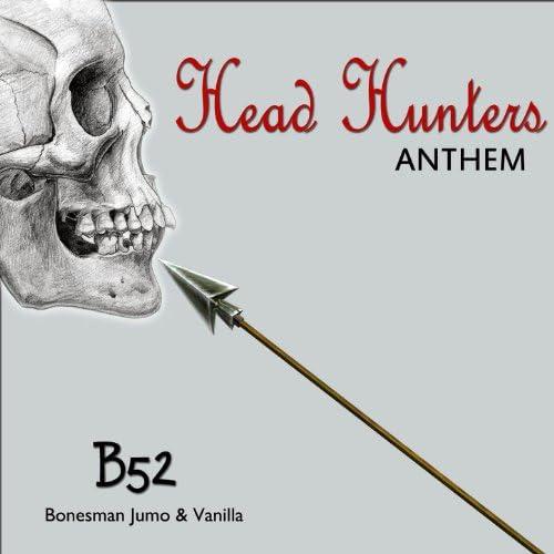 B52, Bonesman, Jumo & Vanilla