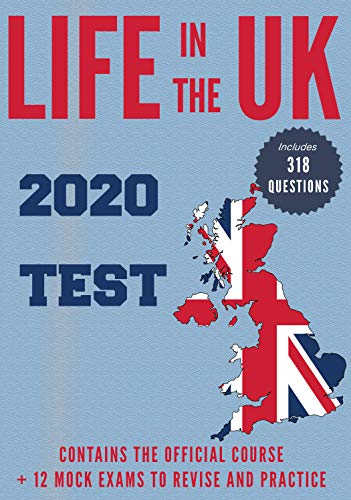 Life in the UK Test 2020: Official Material and Mock Exams for British Citizenship (English Edition)