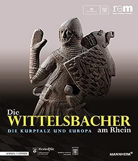 Die Wittelsbacher am Rhein. Die Kurpfalz und Europa: 2 Bände (Publikationen Der Reiss-Engelhorn-Museen) (German Edition)