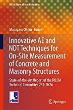Innovative AE and NDT Techniques for On-Site Measurement of Concrete and Masonry Structures: State-of-the-Art Report of the RILEM Technical Committee 239-MCM