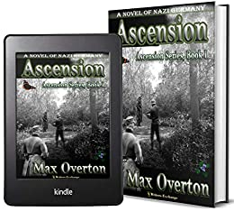 Ascension Series, Book 1: Ascension: A Novel of Nazi Germany by [Max Overton]