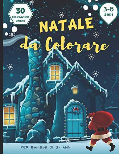 Natale da colorare: Libro da colorare per bambini di 3-8 anni - 30 illustrazioni con tema Natale - Regalo ideale per i bambini