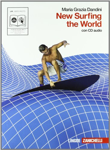 New surfing the world. Per le Scuole superiori. Con CD Audio. Con espansione online [Lingua inglese]