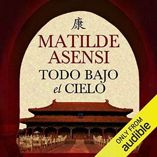 Todo bajo el cielo [Everything Under the Sky] (Narración en Castellano) audiobook cover art