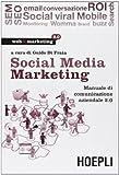 Social media marketing. Manuale di comunicazione aziendale...