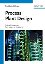 Process Plant Design: Project Management from Inquiry to Acceptance