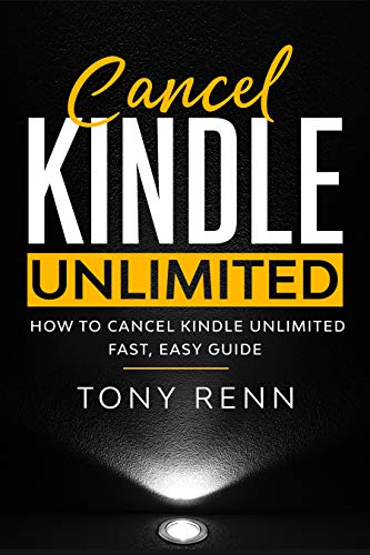 Cancel Kindle Unlimited: How to cancel kindle unlimited fast, easy guide (English Edition)