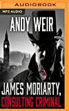 JAMES MORIARTY CONSULTING CR M - Andy Weir