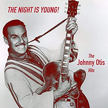 The Night Is Young! Johnny Otis Hits