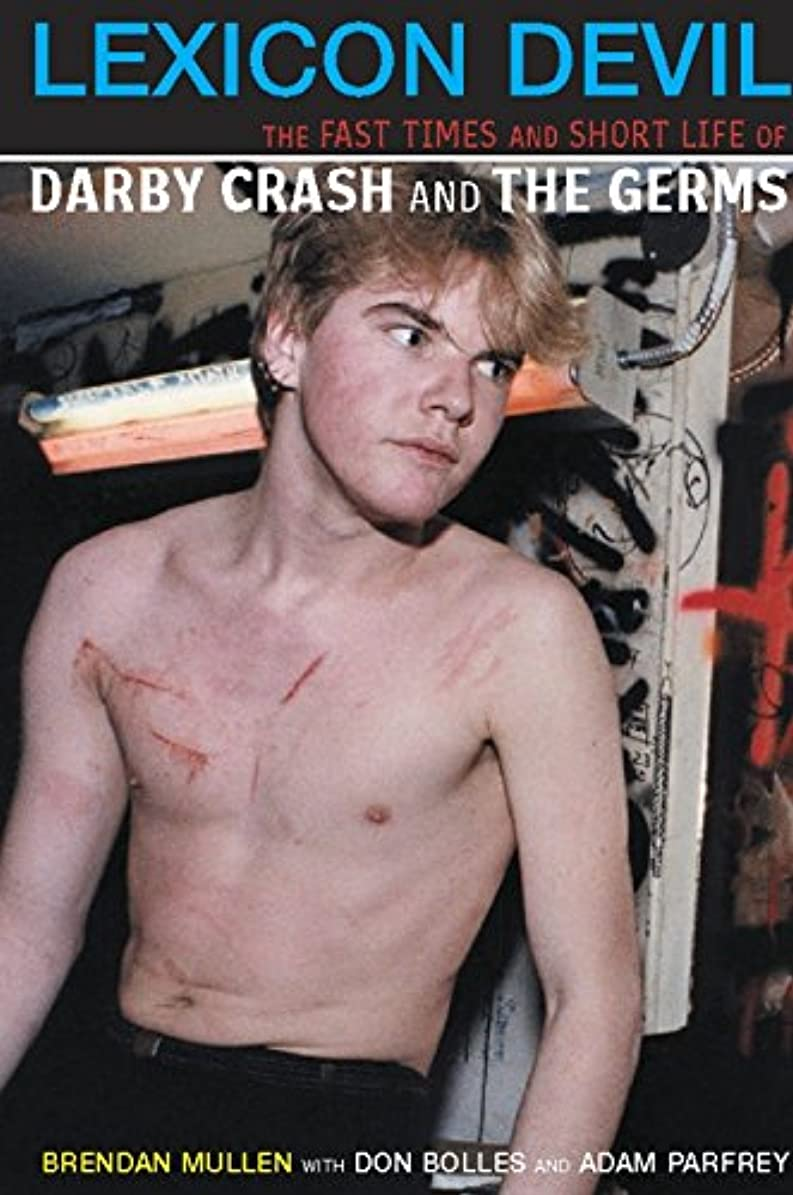 アジャコントラスト食器棚Lexicon Devil: The Fast Times and Short Life of Darby Crash and The Germs (English Edition)