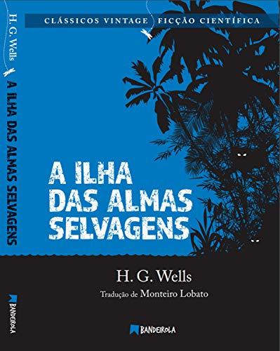 A Ilha das Almas Selvagens (Clássicos Vintage Livro 2)