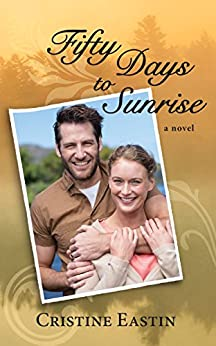 Fifty Days to Sunrise by [Cristine Eastin]