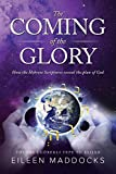 The Coming of the Glory: How the Hebrew Scriptures Reveal the Plan of God