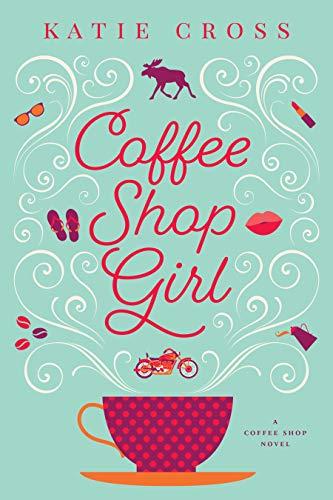 Coffee Shop Girl (Coffee Shop Series Book 1) (English Edition)