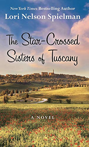 The Star-Crossed Sisters of Tuscany (Thorndike Press Large Print Women's Fiction) -  Spielman, Lori Nelson, Library Binding