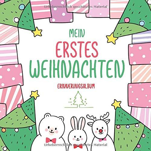 Mein erstes Weihnachten Erinnerungsalbum: Das erste Weihnachten mit Baby, als Familie, Buch als Geschenk zur Erinnerung