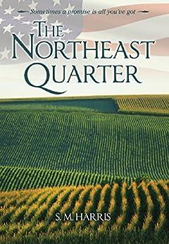 The Northeast Quarter by [S. M. Harris]