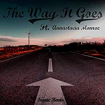 The Way It Goes (feat. Annastacia Monroe)